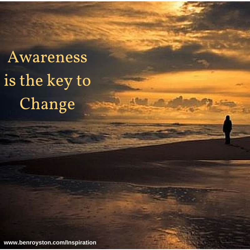Awareness is the key to change